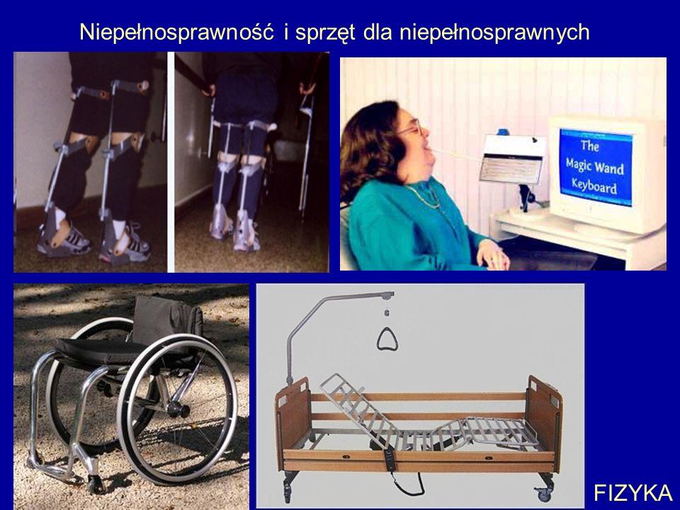 Niepełnosprawność i sprzęt dla niepełnosprawnych FIZYKA