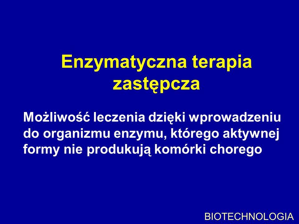 Enzymatyczna terapia zastępcza Możliwość leczenia dzięki wprowadzeniu do organizmu enzymu, którego aktywnej formy nie produkują komórki chorego BIOTEC