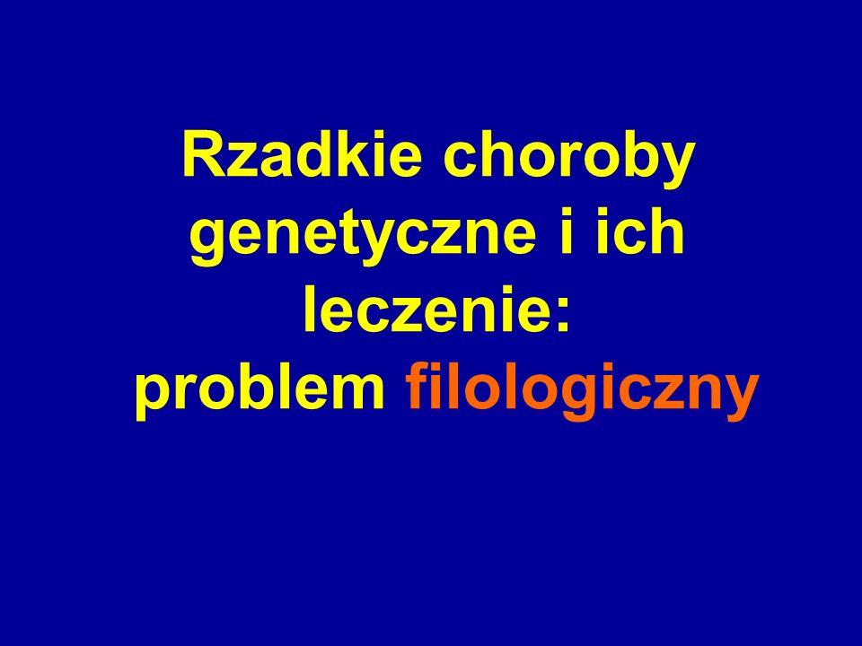 Rzadkie choroby genetyczne i ich leczenie: problem filologiczny