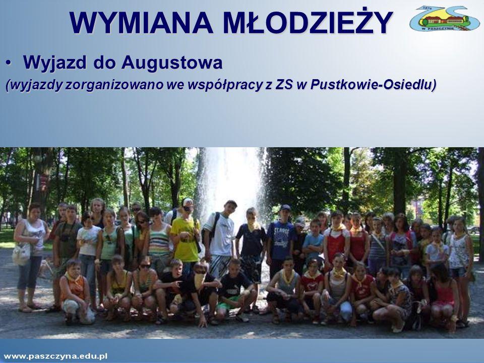 WYMIANA MŁODZIEŻY Wyjazd do AugustowaWyjazd do Augustowa (wyjazdy zorganizowano we współpracy z ZS w Pustkowie-Osiedlu)