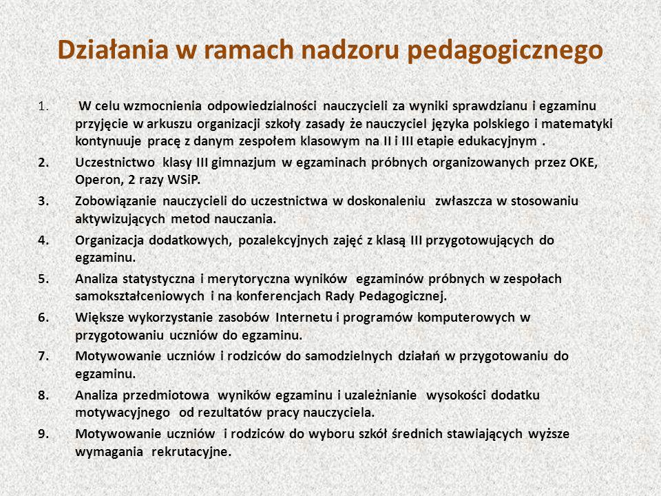 1. W celu wzmocnienia odpowiedzialności nauczycieli za wyniki sprawdzianu i egzaminu przyjęcie w arkuszu organizacji szkoły zasady że nauczyciel język