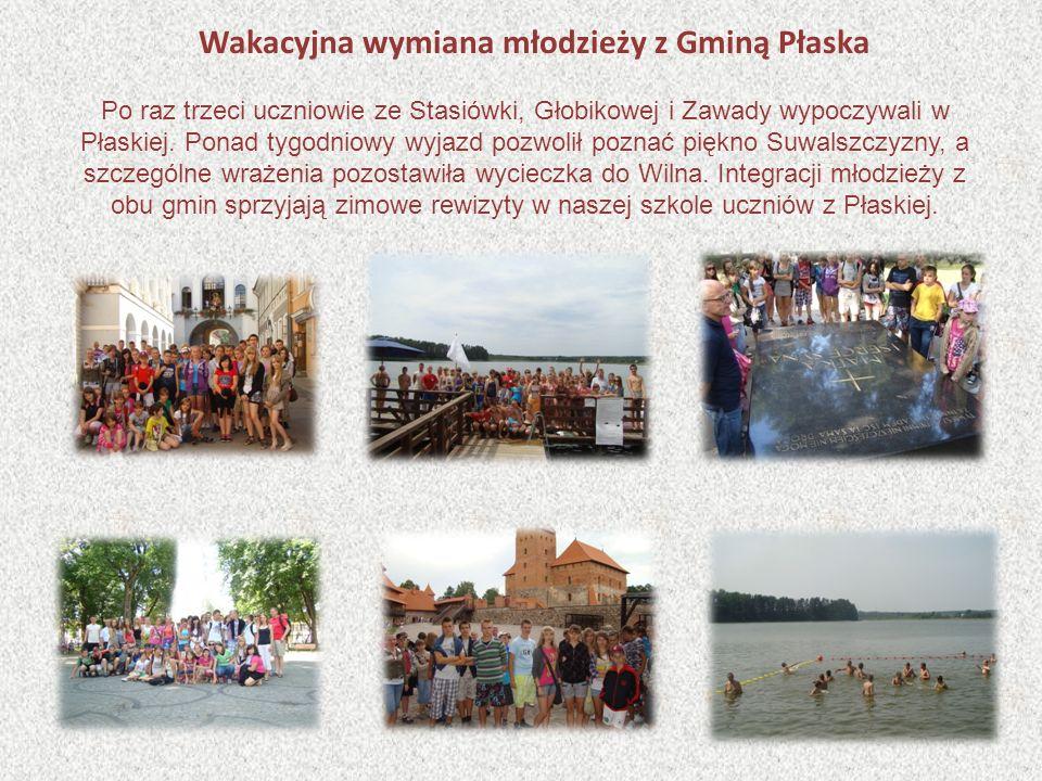 Wakacyjna wymiana młodzieży z Gminą Płaska Po raz trzeci uczniowie ze Stasiówki, Głobikowej i Zawady wypoczywali w Płaskiej. Ponad tygodniowy wyjazd p