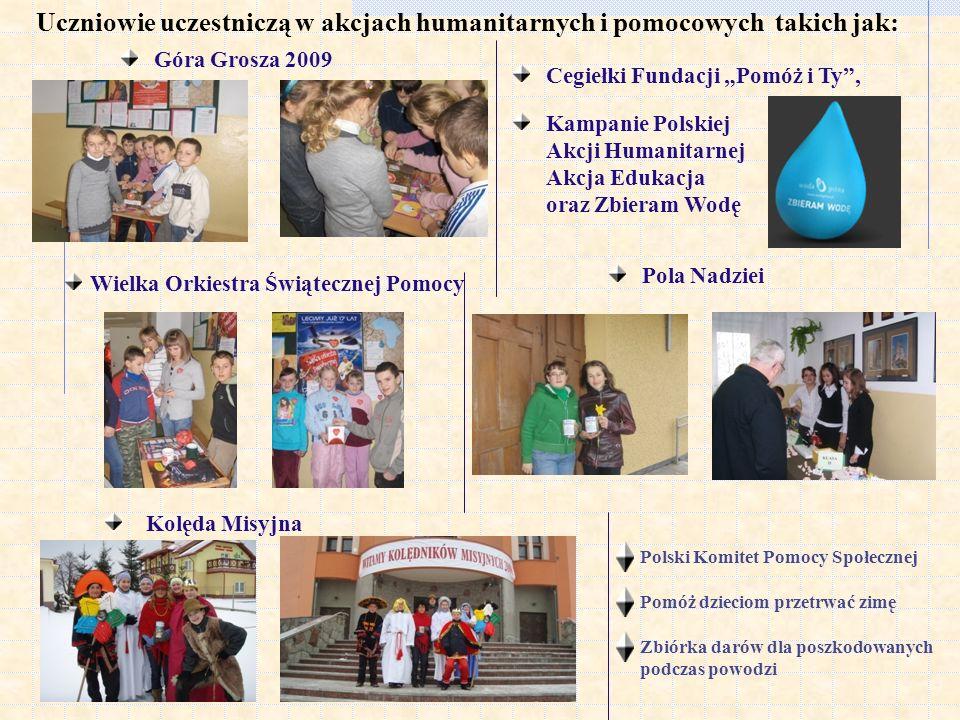 Uczniowie uczestniczą w akcjach humanitarnych i pomocowych takich jak: Góra Grosza 2009 Cegiełki Fundacji Pomóż i Ty, Kampanie Polskiej Akcji Humanita