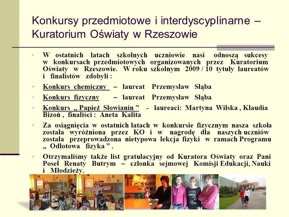 Konkursy przedmiotowe i interdyscyplinarne – Kuratorium Oświaty w Rzeszowie W ostatnich latach szkolnych uczniowie nasi odnoszą sukcesy w konkursach p