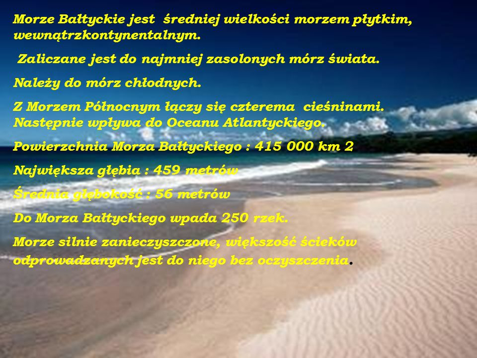 Polska Morze Bałtyckie Morza są mniejsze i płytsze niż oceany.