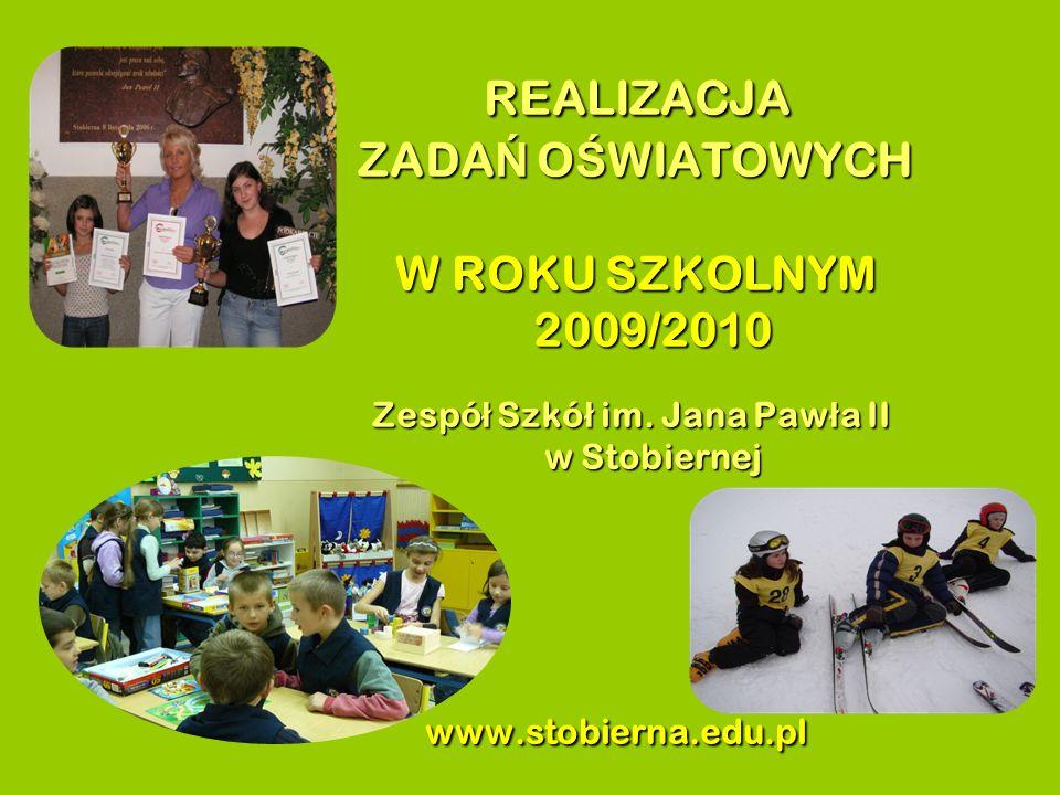 REALIZACJA ZADA Ń O Ś WIATOWYCH W ROKU SZKOLNYM 2009/2010 Zespó ł Szkó ł im.