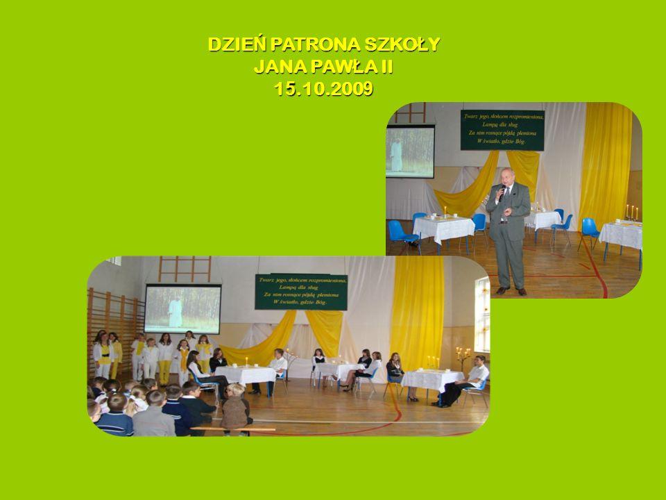 DZIE Ń PATRONA SZKO Ł Y JANA PAW Ł A II 1 5.10.200 9
