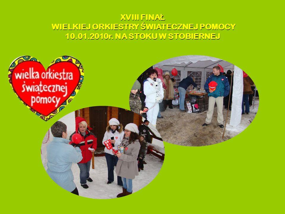 XVIII FINA Ł WIELKIEJ ORKIESTRY Ś WIATECZNEJ POMOCY WIELKIEJ ORKIESTRY Ś WIATECZNEJ POMOCY 10.01.2010r.