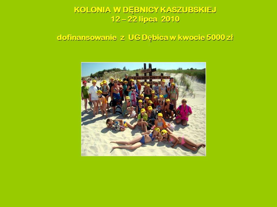 KOLONIA W D Ę BNICY KASZUBSKIEJ 12 – 22 lipca 2010 dofinansowanie z UG D ę bica w kwocie 5000 z ł