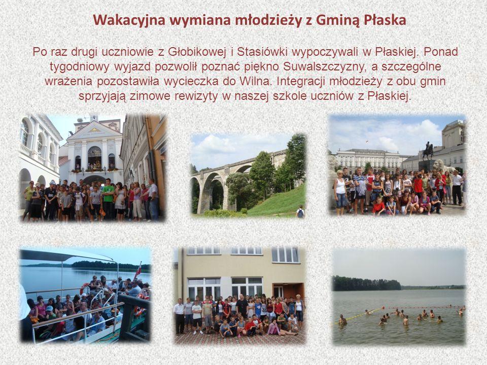 Wakacyjna wymiana młodzieży z Gminą Płaska Po raz drugi uczniowie z Głobikowej i Stasiówki wypoczywali w Płaskiej.