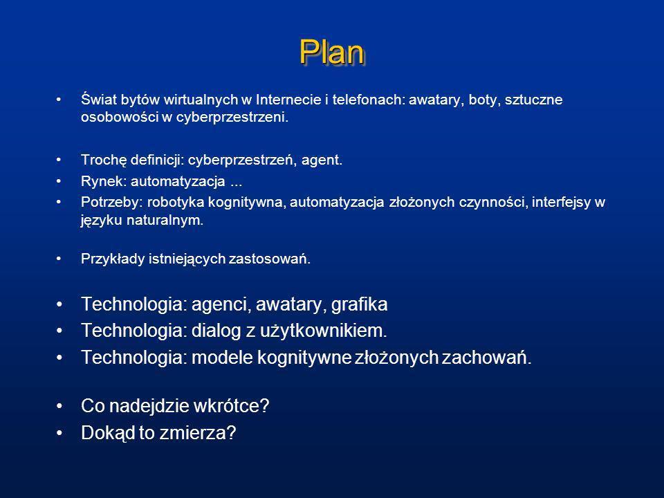 Technologie: agenci Podsumowanie rozwoju technologii agentów: http://www.agentlink.org/roadmap/roadmapreport.pdf Agent programowy to: http://www.agentlink.org/roadmap/roadmapreport.pdf Każdy system, który odbiera informacje z otoczenia i reaguje na te informacje.