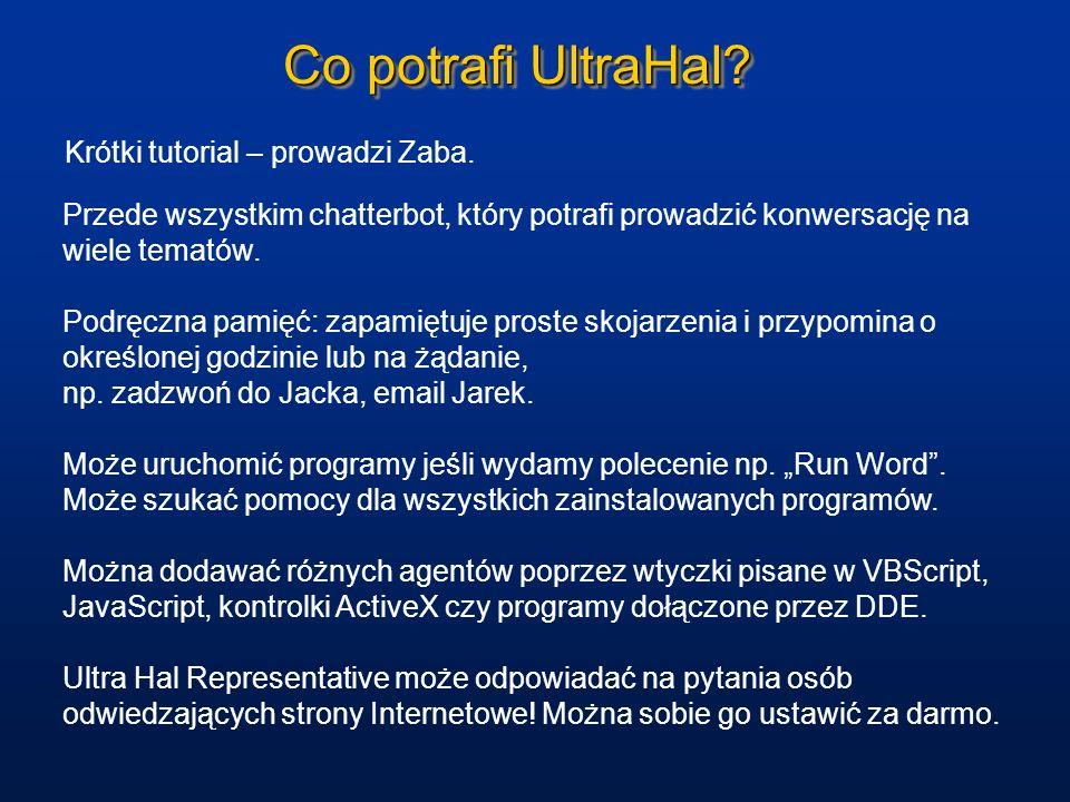 Co potrafi UltraHal? Krótki tutorial – prowadzi Zaba. Przede wszystkim chatterbot, który potrafi prowadzić konwersację na wiele tematów. Podręczna pam