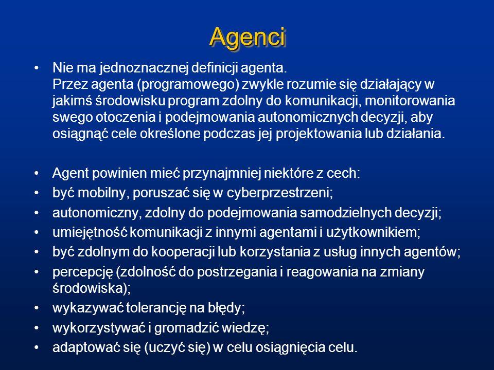 AgenciAgenci Nie ma jednoznacznej definicji agenta. Przez agenta (programowego) zwykle rozumie się działający w jakimś środowisku program zdolny do ko