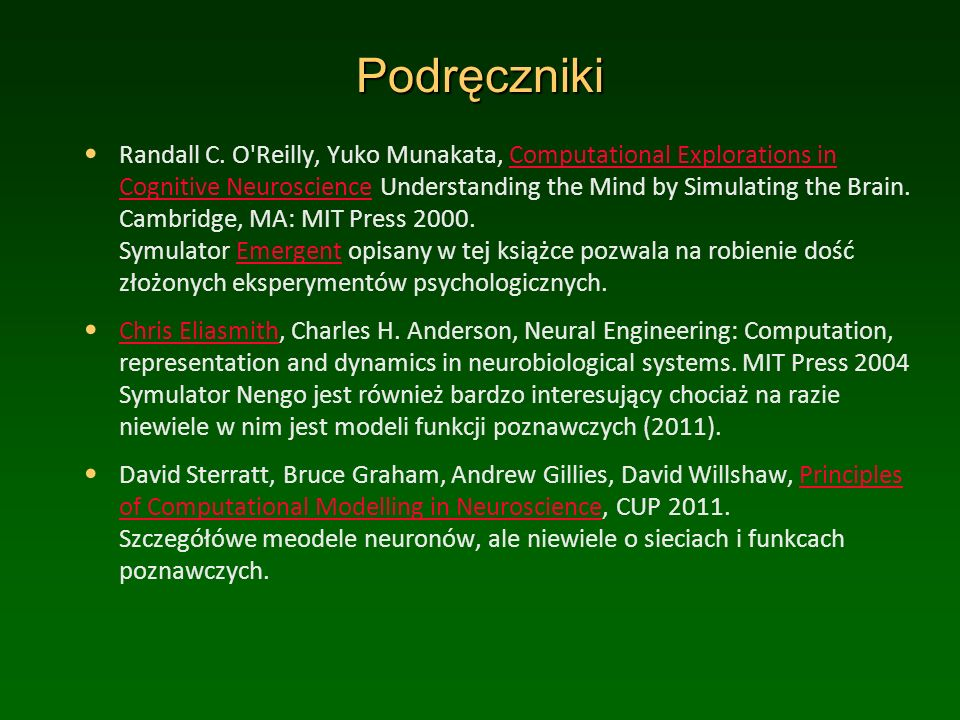 Podręczniki Randall C. O'Reilly, Yuko Munakata, Computational Explorations in Cognitive Neuroscience Understanding the Mind by Simulating the Brain. C