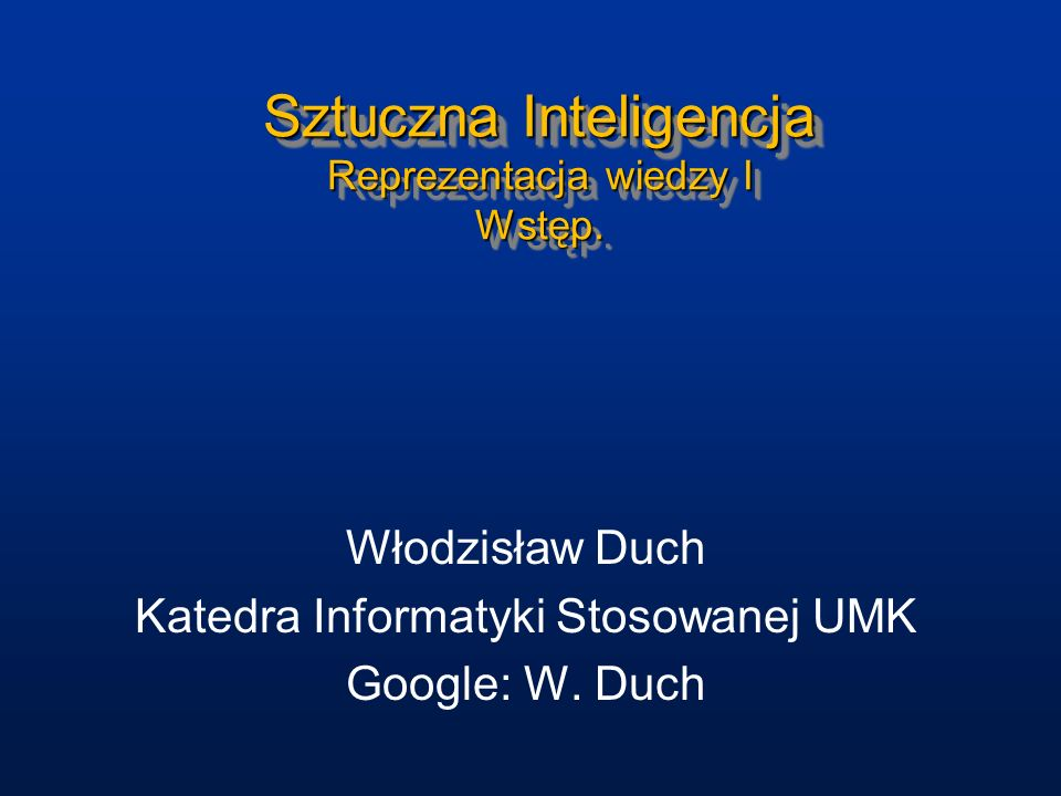 Sztuczna Inteligencja Reprezentacja wiedzy I Wstęp.