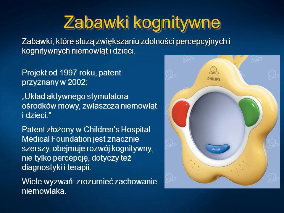 Zabawki kognitywne Zabawki, które służą zwiększaniu zdolności percepcyjnych i kognitywnych niemowląt i dzieci. Projekt od 1997 roku, patent przyznany