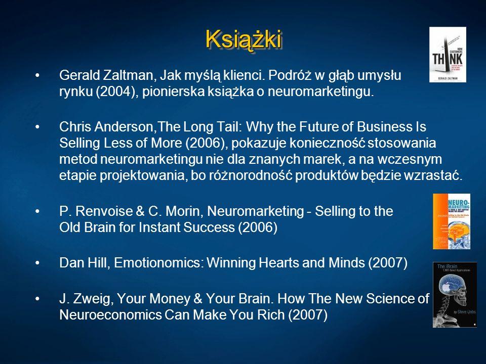 KsiążkiKsiążki Gerald Zaltman, Jak myślą klienci. Podróż w głąb umysłu rynku (2004), pionierska książka o neuromarketingu. Chris Anderson,The Long Tai