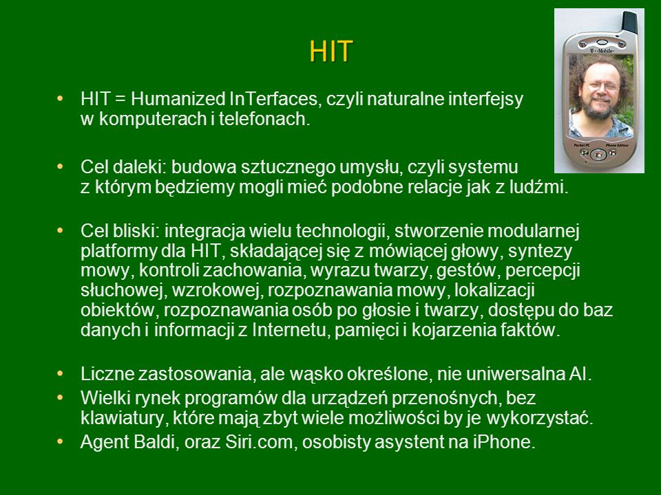 HITHIT HIT = Humanized InTerfaces, czyli naturalne interfejsy w komputerach i telefonach.