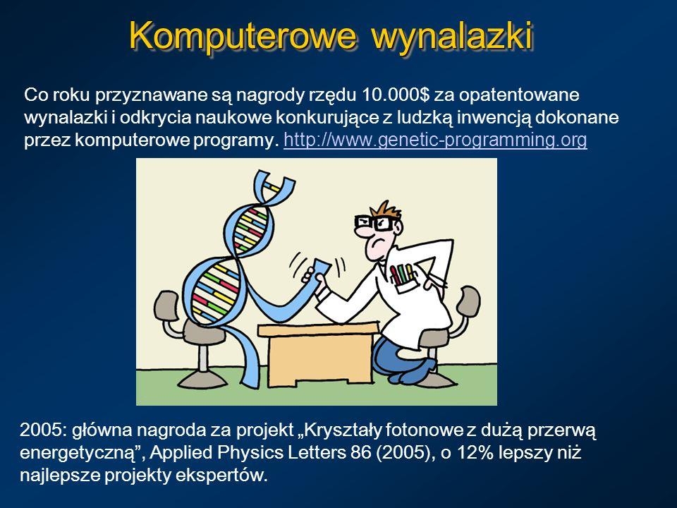 Komputerowe wynalazki Co roku przyznawane są nagrody rzędu 10.000$ za opatentowane wynalazki i odkrycia naukowe konkurujące z ludzką inwencją dokonane
