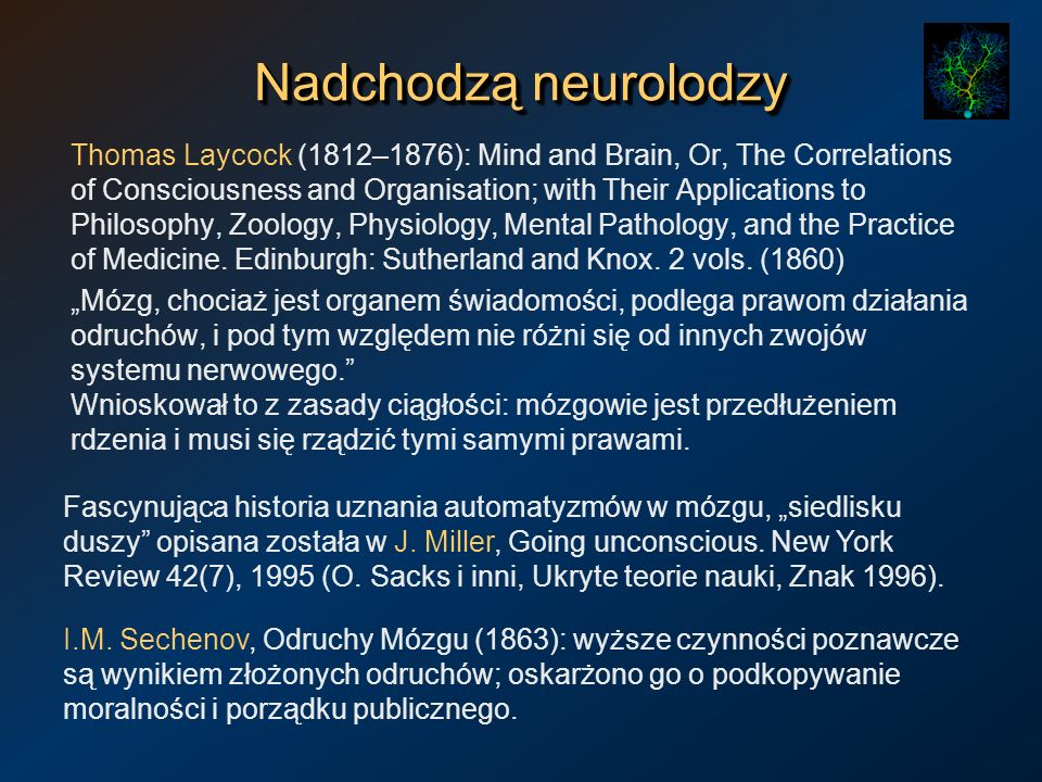 Nadchodzą neurolodzy Thomas Laycock (1812–1876): Mind and Brain, Or, The Correlations of Consciousness and Organisation; with Their Applications to Ph