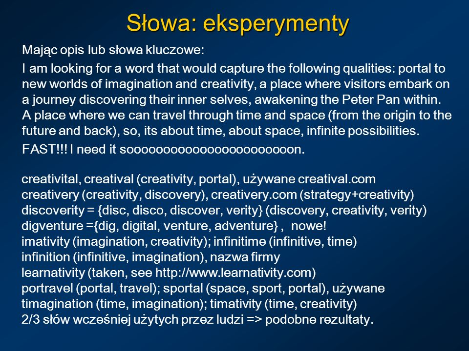 Słowa: eksperymenty Mając opis lub słowa kluczowe: I am looking for a word that would capture the following qualities: portal to new worlds of imagina