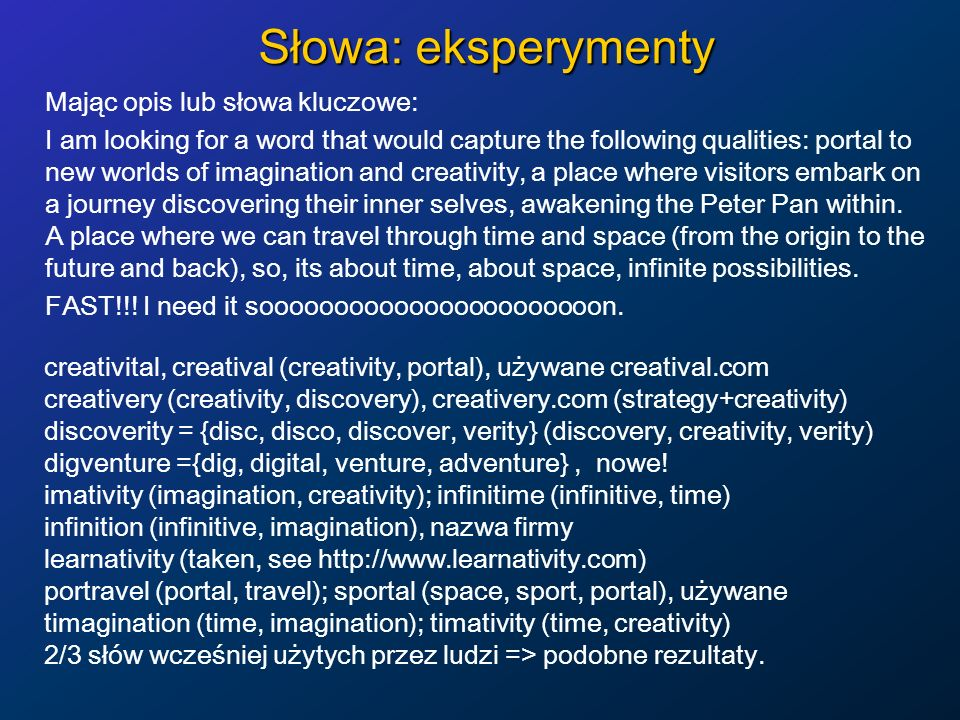 Słowa: eksperymenty Mając opis lub słowa kluczowe: I am looking for a word that would capture the following qualities: portal to new worlds of imagina