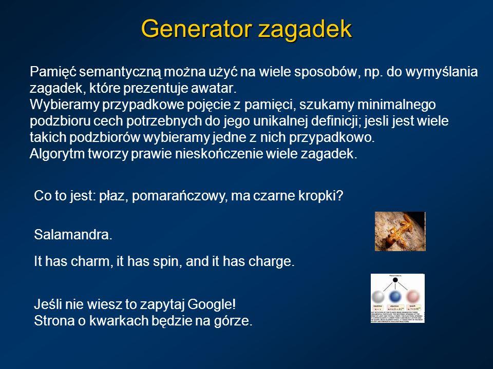 Generator zagadek Pamięć semantyczną można użyć na wiele sposobów, np.
