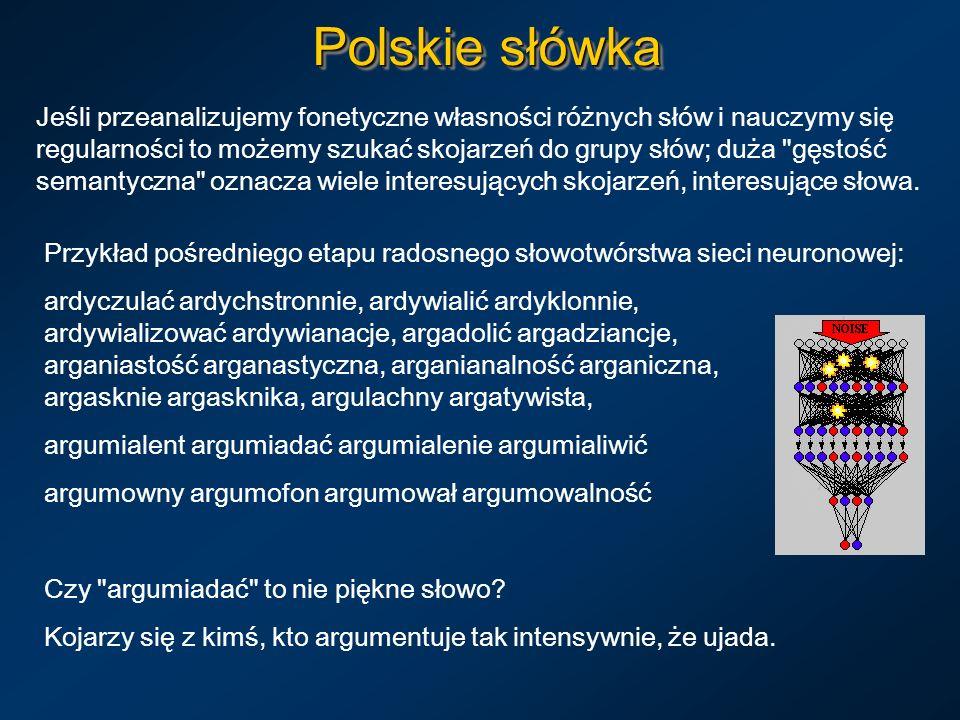 Polskie słówka Jeśli przeanalizujemy fonetyczne własności różnych słów i nauczymy się regularności to możemy szukać skojarzeń do grupy słów; duża
