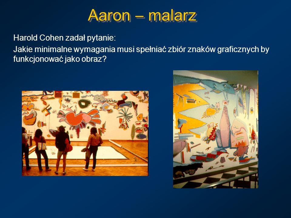 Aaron – malarz Harold Cohen zadał pytanie: Jakie minimalne wymagania musi spełniać zbiór znaków graficznych by funkcjonować jako obraz?