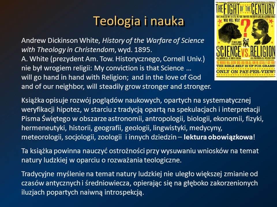 Teologia i nauka Andrew Dickinson White, History of the Warfare of Science with Theology in Christendom, wyd. 1895. A. White (prezydent Am. Tow. Histo