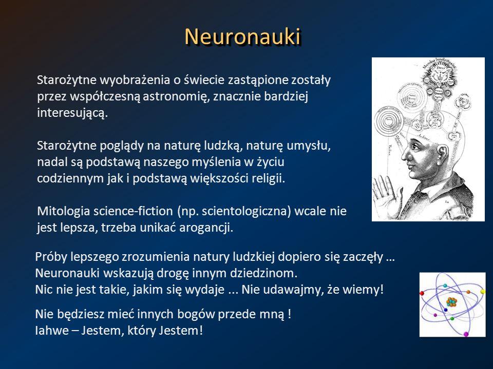 NeuronaukiNeuronauki Starożytne wyobrażenia o świecie zastąpione zostały przez współczesną astronomię, znacznie bardziej interesującą. Starożytne pogl