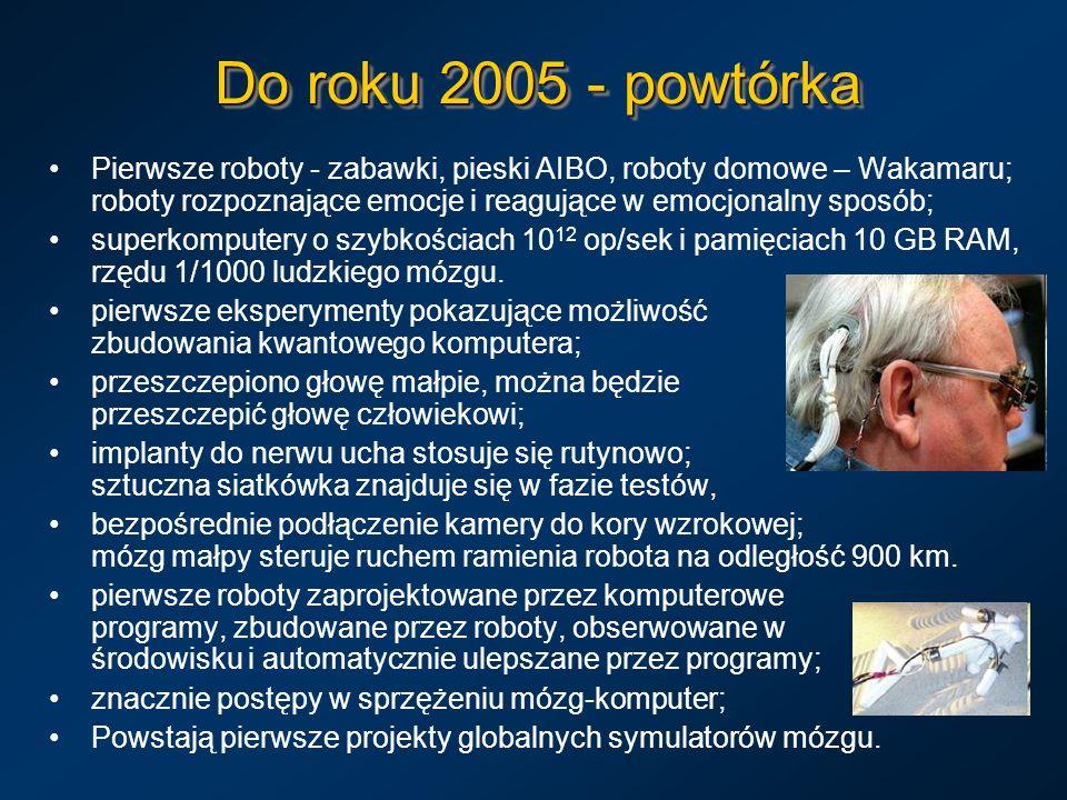 Do roku 2005 - powtórka Pierwsze roboty - zabawki, pieski AIBO, roboty domowe – Wakamaru; roboty rozpoznające emocje i reagujące w emocjonalny sposób;