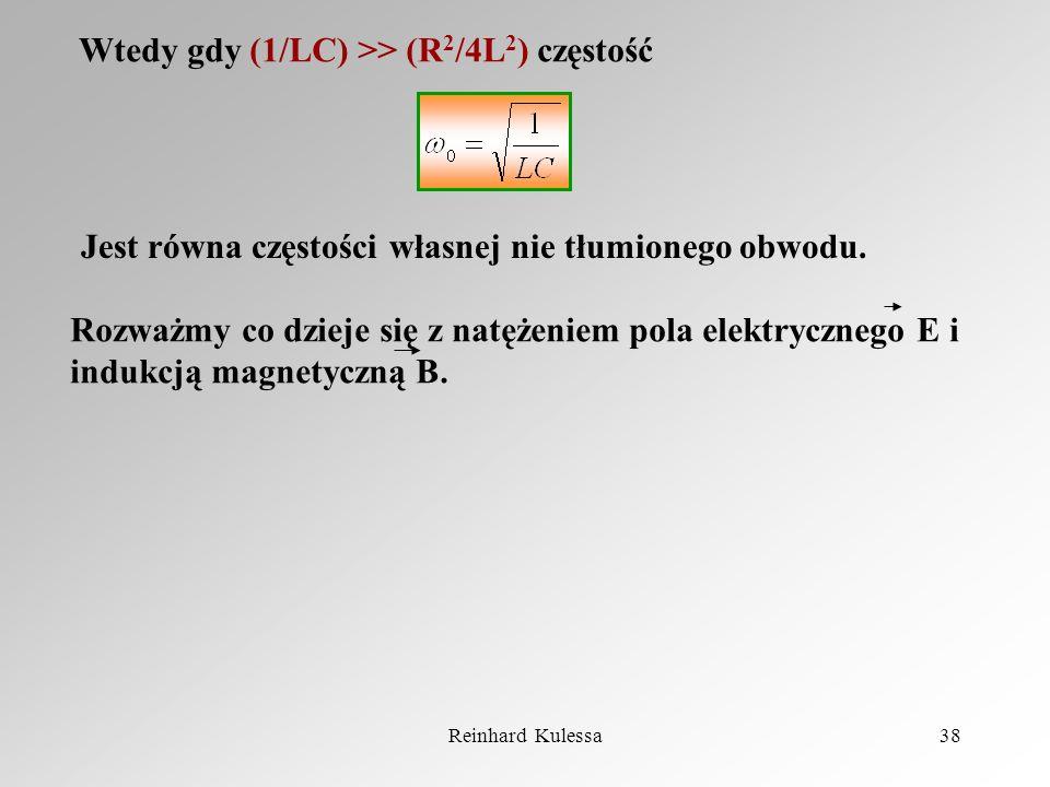 Reinhard Kulessa38 Wtedy gdy (1/LC) >> (R 2 /4L 2 ) częstość Jest równa częstości własnej nie tłumionego obwodu. Rozważmy co dzieje się z natężeniem p