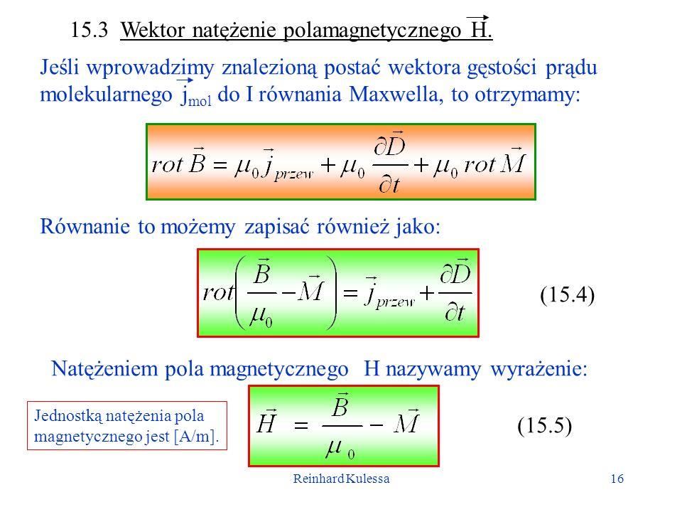 Reinhard Kulessa16 15.3 Wektor natężenie polamagnetycznego H. Jeśli wprowadzimy znalezioną postać wektora gęstości prądu molekularnego j mol do I równ