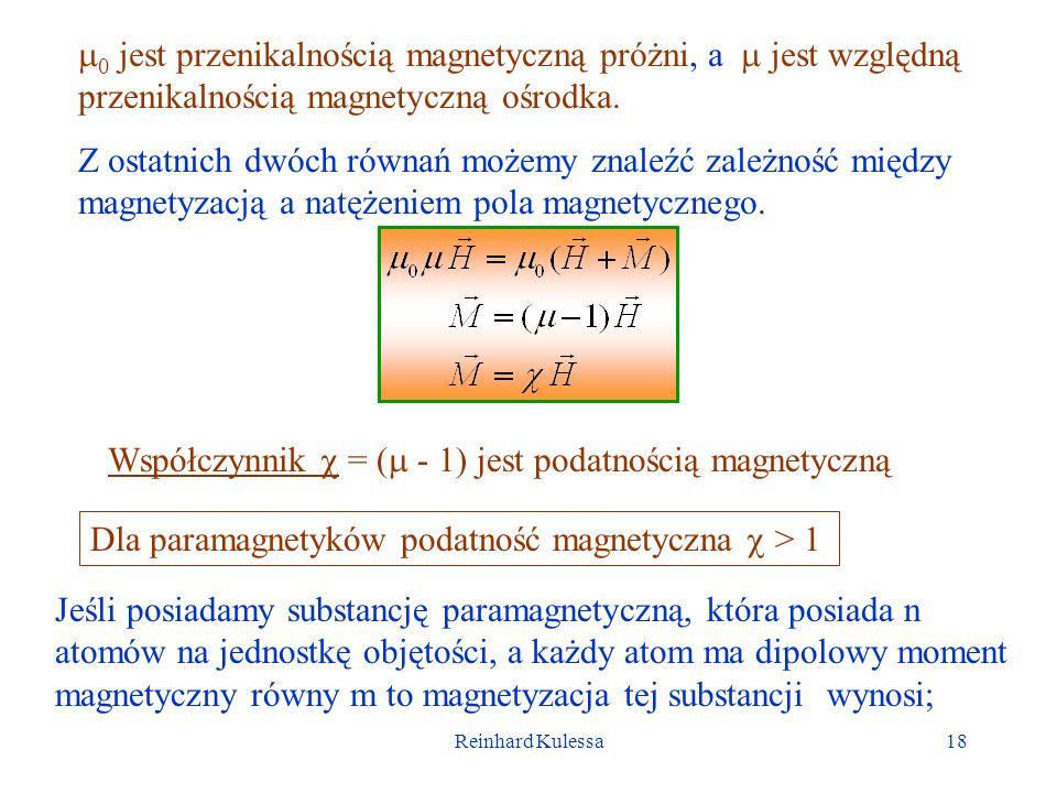Reinhard Kulessa18 0 jest przenikalnością magnetyczną próżni, a jest względną przenikalnością magnetyczną ośrodka. Z ostatnich dwóch równań możemy zna