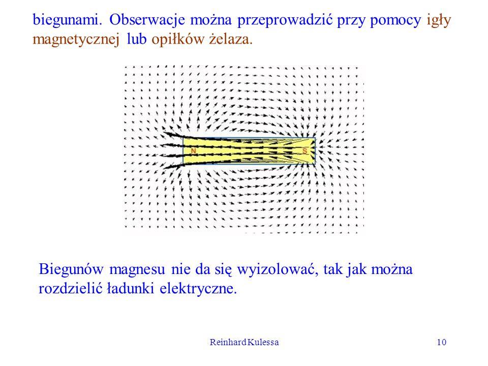Reinhard Kulessa10 biegunami. Obserwacje można przeprowadzić przy pomocy igły magnetycznej lub opiłków żelaza. Biegunów magnesu nie da się wyizolować,