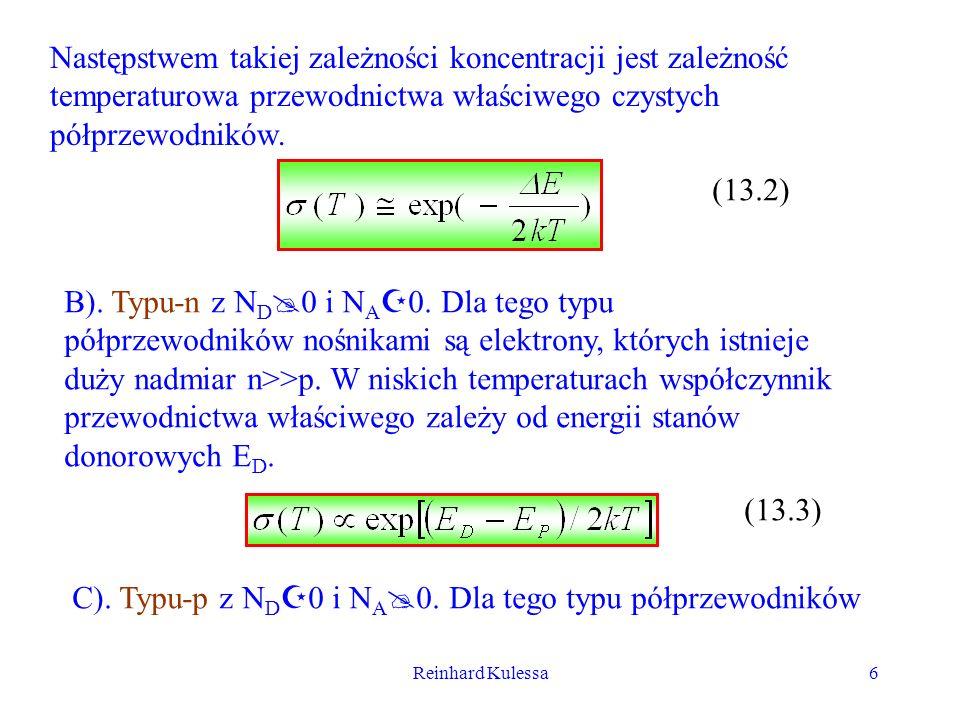 Reinhard Kulessa6 Następstwem takiej zależności koncentracji jest zależność temperaturowa przewodnictwa właściwego czystych półprzewodników. (13.2) B)