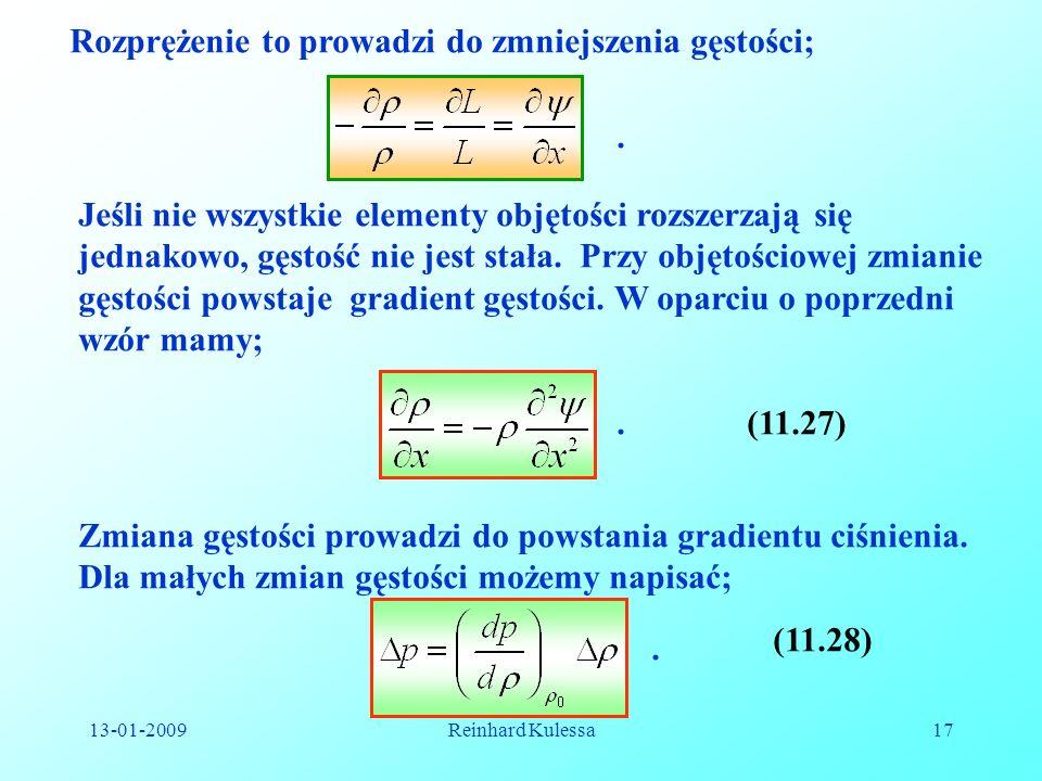13-01-2009Reinhard Kulessa17 Rozprężenie to prowadzi do zmniejszenia gęstości;. Jeśli nie wszystkie elementy objętości rozszerzają się jednakowo, gęst