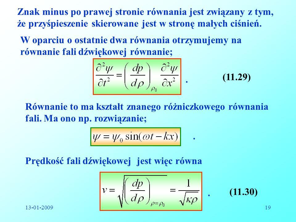 13-01-2009Reinhard Kulessa19 Znak minus po prawej stronie równania jest związany z tym, że przyśpieszenie skierowane jest w stronę małych ciśnień. W o