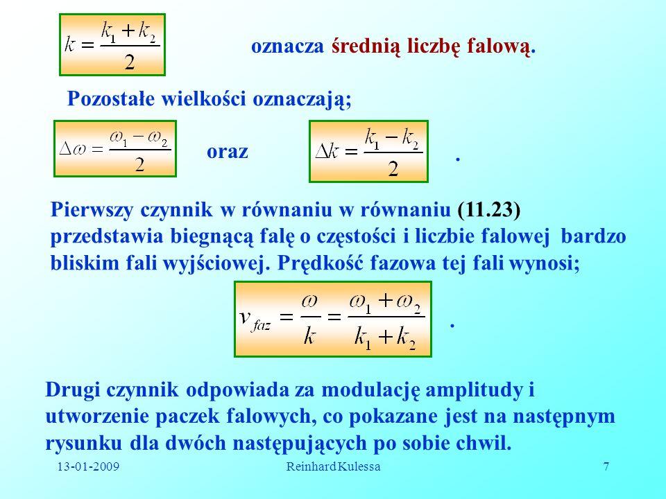 13-01-2009Reinhard Kulessa7 oznacza średnią liczbę falową. oraz Pozostałe wielkości oznaczają;. Pierwszy czynnik w równaniu w równaniu (11.23) przedst