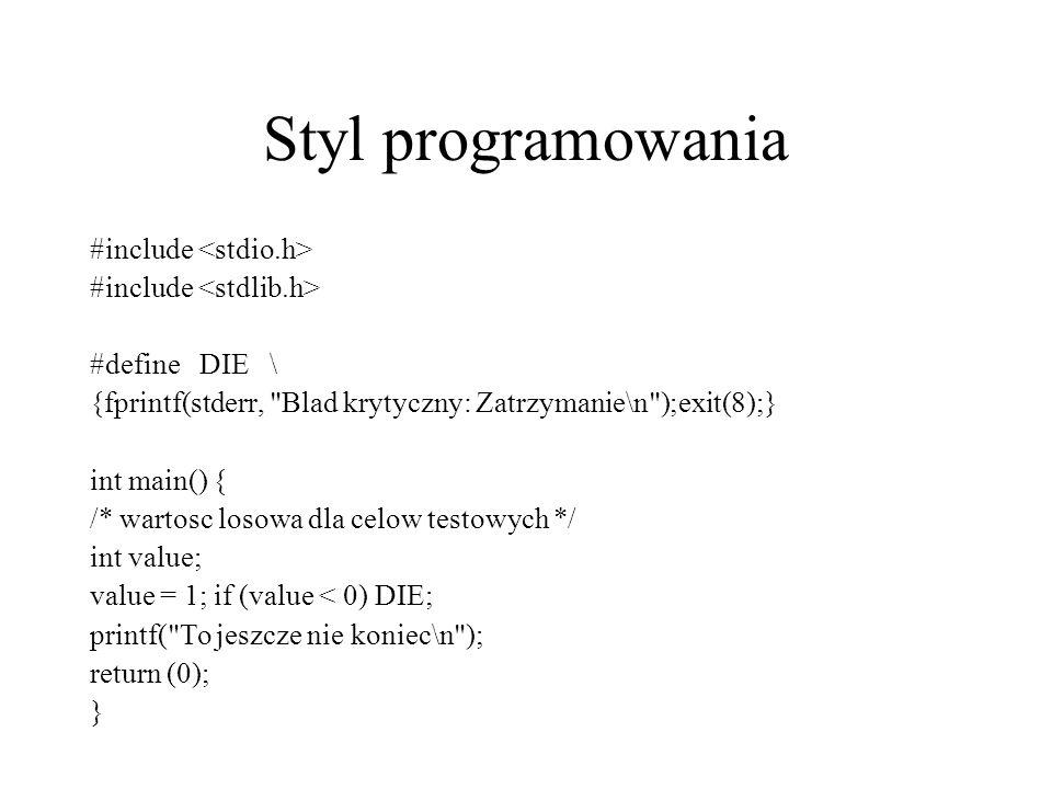 Styl programowania #include #define DIE \ {fprintf(stderr,