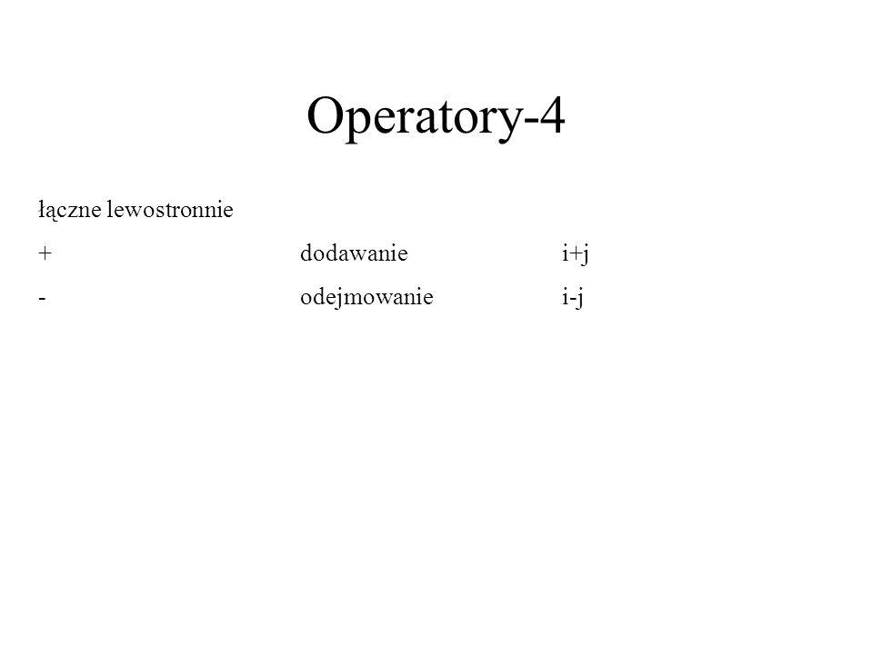 Operatory-4 łączne lewostronnie +dodawaniei+j -odejmowaniei-j