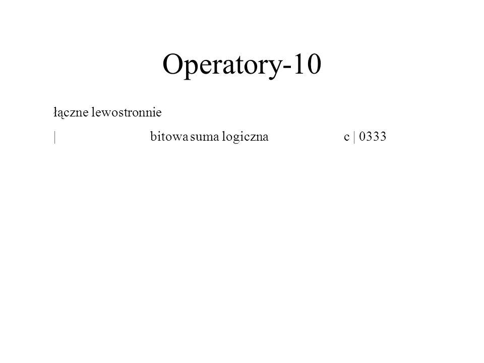 Operatory-10 łączne lewostronnie |bitowa suma logicznac | 0333