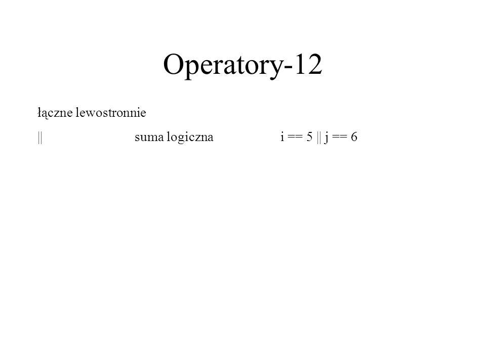 Operatory-12 łączne lewostronnie ||suma logicznai == 5 || j == 6