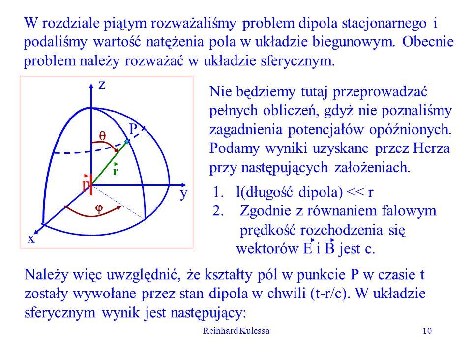 Reinhard Kulessa10 W rozdziale piątym rozważaliśmy problem dipola stacjonarnego i podaliśmy wartość natężenia pola w układzie biegunowym. Obecnie prob