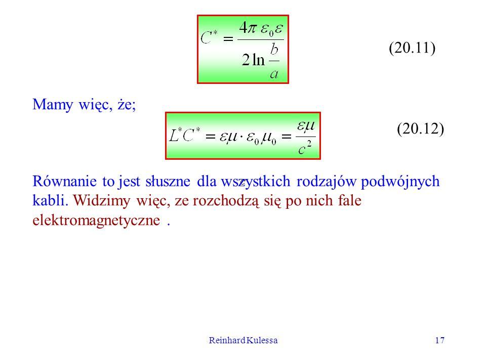 Reinhard Kulessa17 (20.11) Mamy więc, że; (20.12) Równanie to jest słuszne dla wszystkich rodzajów podwójnych kabli. Widzimy więc, ze rozchodzą się po