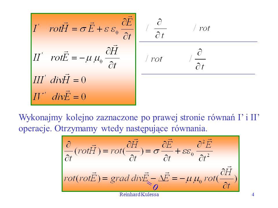 Reinhard Kulessa5 Eleminując z tych równań wyrażenie oraz mnożąc wynik obustronnie przez 1/ 0, otrzymujemy: (20.1) Dla drugiego przypadku eleminując wyrażenie otrzymujemy: (20.2) Przez kombinację równań Maxwella uzyskaliśmy dwa identycznej postaci równania, które możemy zapisać jako: (20.3),