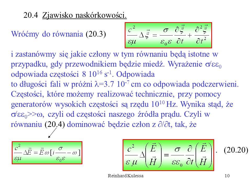 Reinhard Kulessa10 20.4 Zjawisko naskórkowości. Wróćmy do równania (20.3) i zastanówmy się jakie człony w tym równaniu będą istotne w przypadku, gdy p