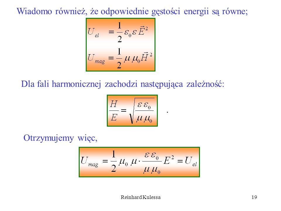 Reinhard Kulessa19 Wiadomo również, że odpowiednie gęstości energii są równe; Dla fali harmonicznej zachodzi następująca zależność:. Otrzymujemy więc,