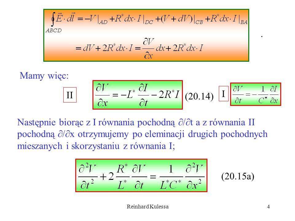 Reinhard Kulessa4. Mamy więc: (20.14) II Następnie biorąc z I równania pochodną / t a z równania II pochodną / x otrzymujemy po eleminacji drugich poc